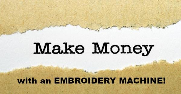 how to use embroidery machine to make money