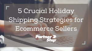 Holiday shipping strategies for NNEP members